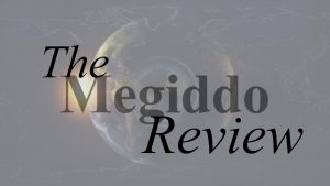 The Megiddo Review